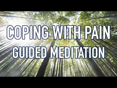 Guided Mindfulness Meditation on Coping with Pain (20 minutes)