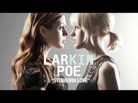 Larkin Poe - Stubborn Love (Audio Only)