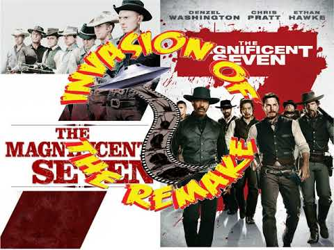 Invasion of the Remake Ep.105 The Magnificent Seven (1960 Vs. 2016)