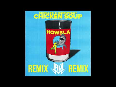 Skrillex & Habstrakt - Chicken Soup (JAUZ REMIX) (Studio Mix Rip)