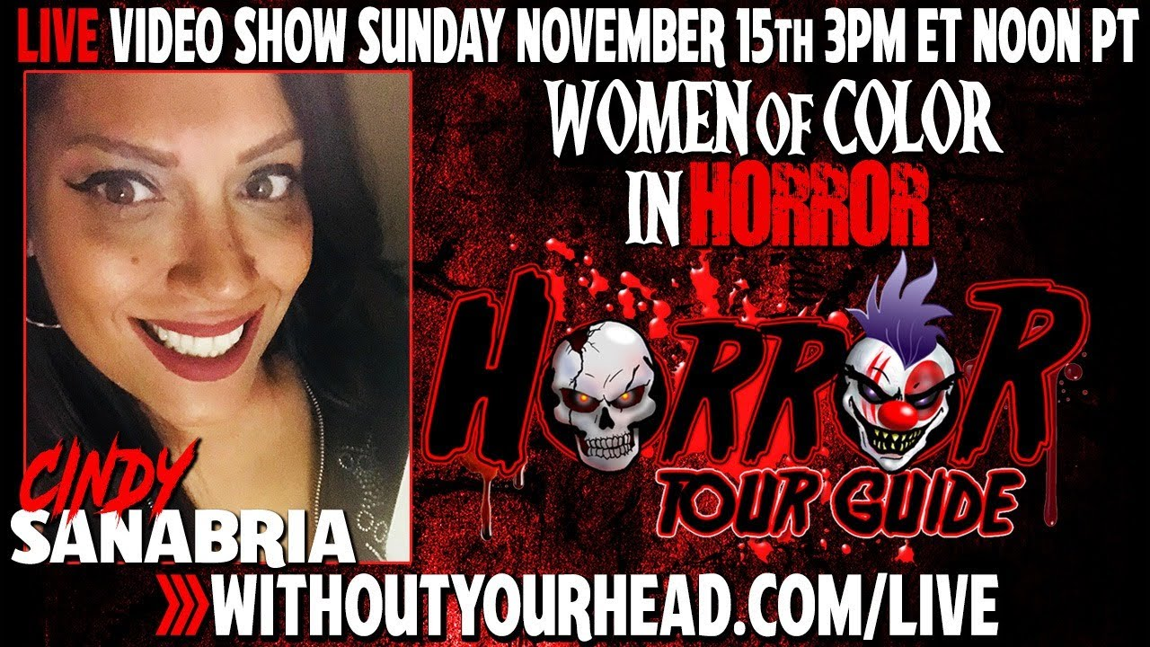 Without Your Head LIVE with Cindy Sanabria of Cindy Sanabria of Women of Color in Horror