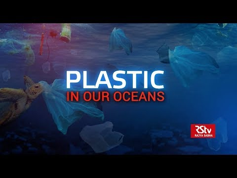 Special Report - Plastic in our Oceans