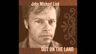 Watch John Michael Lind Out On The Land video