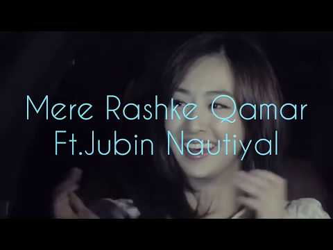 Mere Rashke Qamar| Ft.Jubin Nautiyal | Korean-Mix |Official-(2017) | Love Song |
