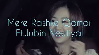 Mere Rashke Qamar| Ft.Jubin Nautiyal | Korean-Mix |Official-(2017) | Love Song | mp3