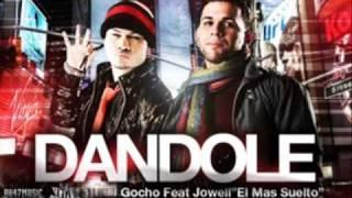 Gocho ft. Jowell 'El Mas Suelto' - Dandole (Prod. By Live Music)