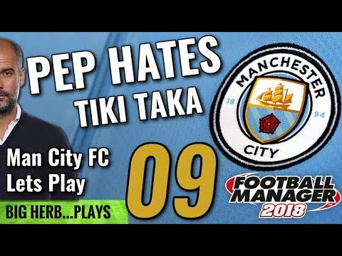 FM18 Man City Lets Play Ep 9 - CHAMPIONS LEAGUE QTRS! - Chelsea & Tottenham - Football Manager 2018