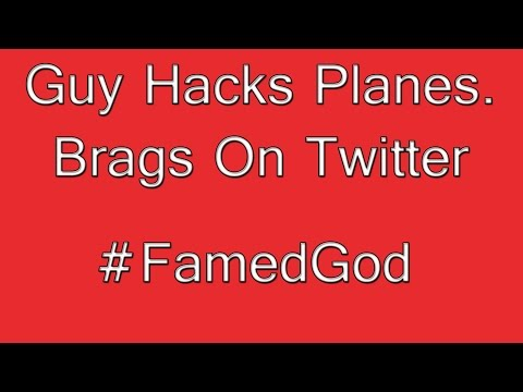 Guy Hacks 15-20 Planes, Takes Over Flight Controls And Brags On Twitter.