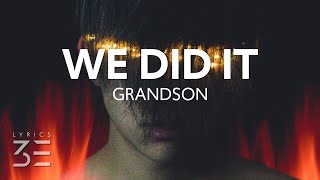 Download grandson - We Did It!!! (Lyrics)