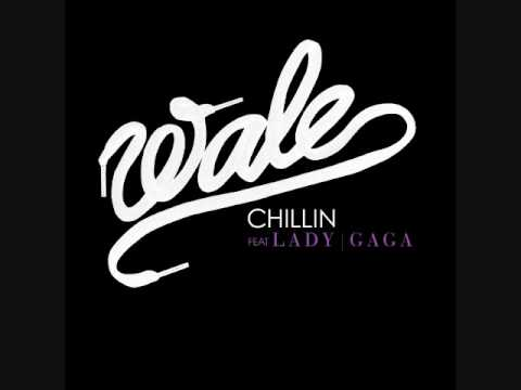 Chillin - Wale ft Lady GaGa With Lyrics + Download