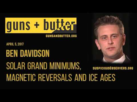Ben Davidson | Solar Grand Minimums, Magnetic Reversals and Ice Ages | Apr. 5, 2017
