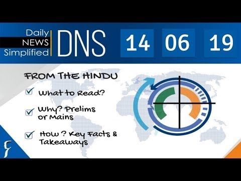 Daily News Simplified 14-06-19 (The Hindu Newspaper - Current Affairs - Analysis for UPSC/IAS Exam)