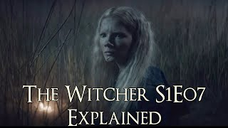 The Witcher S1E07 ရှင်းပြချက် (ကျဆုံးခြင်းမရှင်းပြခင် Witcher Netflix စီးရီး)