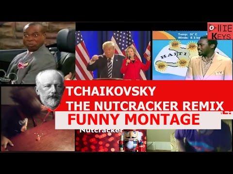Tchaikovsky - The Nutcracker Remix FUNNY MONTAGE