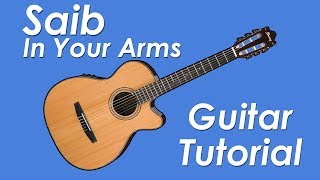 Saib. - In Your Arms Guitar Tutorial (Main Part)