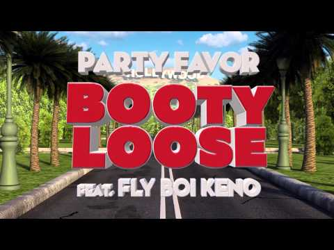 Party Favor - Booty Loose (feat. Fly Boi Keno) [Official Full Stream] Mp3