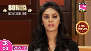 Surya The Super Cop - Full Episode - 3 - part B - 18th November, 2019