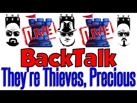 BackTalk LIVE: They're Thieves, Precious!