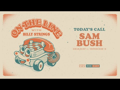 Sam Bush On The Line with Billy Strings