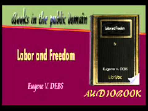 Labor and Freedom Eugene V. DEBS Audiobook