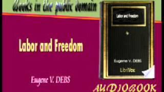 Labor and Freedom Eugene V. DEBS Audiobook