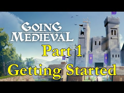 Going Medieval - Getting Started - Part 1  
