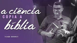 Video Tiago Brunet - A Ciência Copia a Bíblia download MP3, 3GP, MP4, WEBM, AVI, FLV November 2018