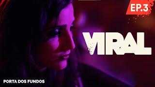Vídeo - Viral – Episódio 3