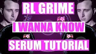 "RL Grime - ""I Wanna Know"" ft Daya Serum Tutorial / Remake [FREE DOWNLOAD]"