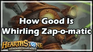 [Hearthstone] How Good Is Whirling Zap-o-matic?