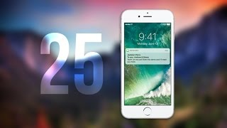 Top 25 iOS 10 Features!