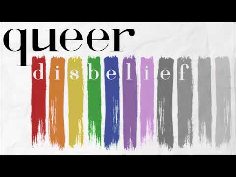 Queer Disbelief: What LGBTQ and Atheist People Can Learn From Each Other (TTA Podcast 349)