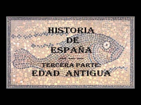 BREVE HISTORIA DE ESPAÑA (3ª PARTE - EDAD ANTIGUA) - YouTube