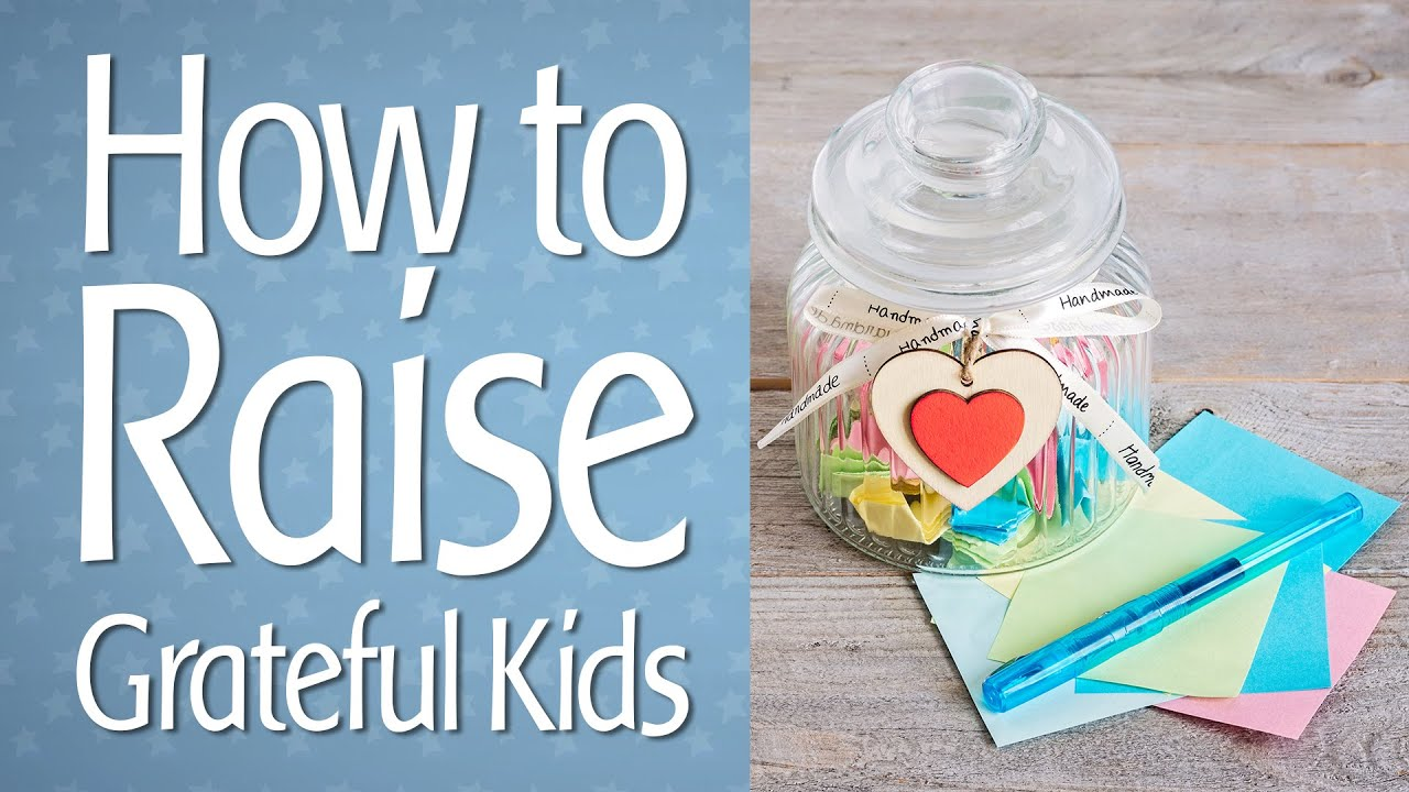 How To Raise Grateful Kids Start A Family Gratitude Jar Youtube