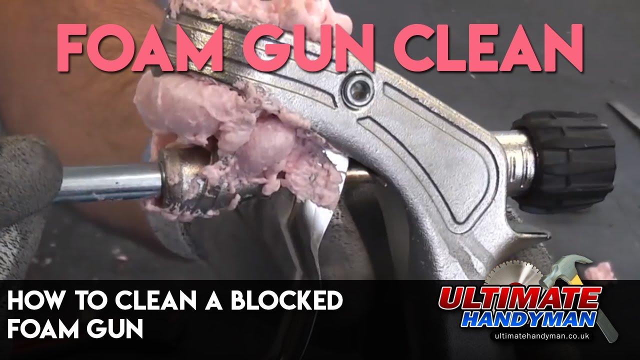 How to clean a blocked foam gun