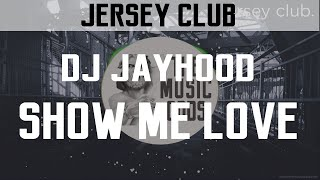 DJ JayHood - Show Me Love (Jersey Club Remix)