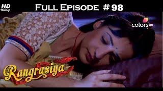 Rangrasiya - Full Episode 98 - With English Subtitles