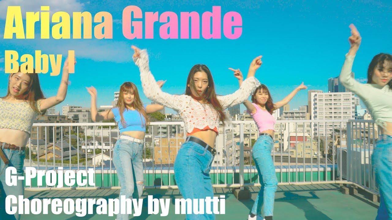 [G-Project] Ariana Grande - Baby I Choreographer MUTTI