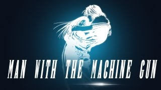 FFVIII - Man With The Machine Gun (Sim Gretina Remix)
