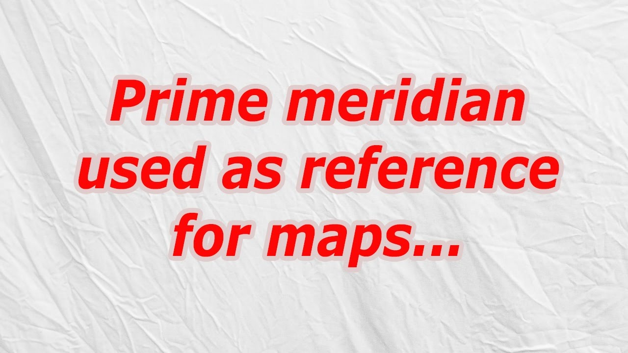 Prime meridian used as reference for maps (CodyCross Crossword Answer)  sc 1 st  YouTube & Prime meridian used as reference for maps (CodyCross Crossword ... 25forcollege.com