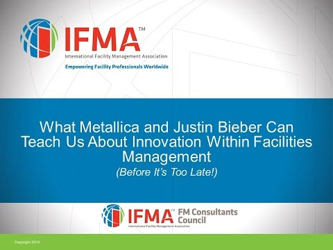 2015 11 05 12 00 FMCC   What Metallica and Justin Bieber can teach us about innovation within facili