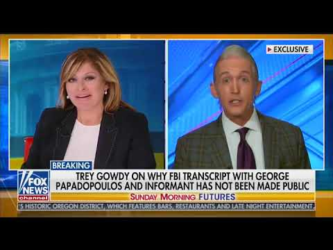 Gowdy Urges Release Of FBI Informant Transcript, Says 'There Will Be Others'