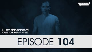 Levitated Radio 104 With Manuel Rocca