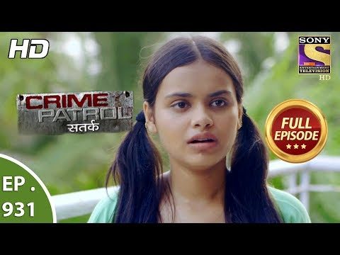 Crime Patrol Satark - Ep 931 - Full Episode - 24thJune, 2018