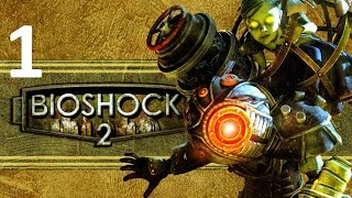 Bioshock 2 FULL walkthrough Max settings 1080p PART 1 Who's your daddy