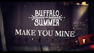BUFFALO SUMMER – Make You Mine (Official Lyric Video)