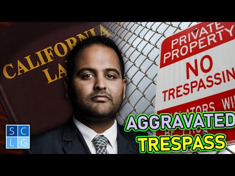 """Aggravated Trespass"" as a felony in California (Penal Code 601 PC)"