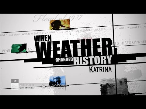 When Weather Changed History - Katrina