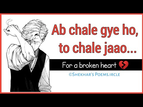 """Ab chale gye ho toh chale jao""  Hindi Shayari  Shekhar&39;s Poemsircle"
