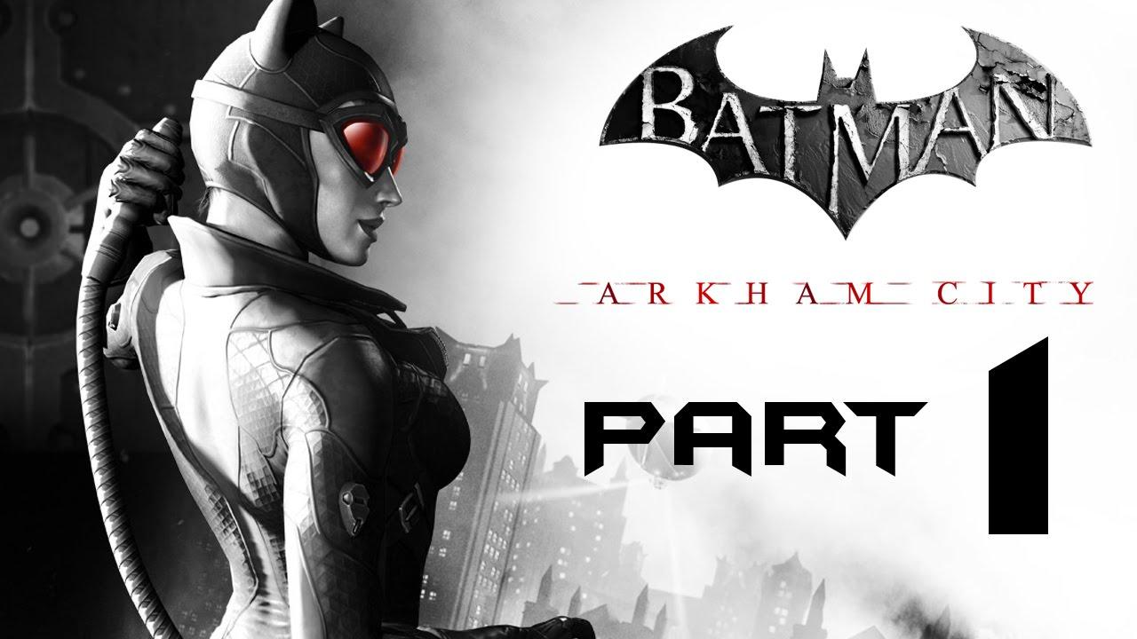 Batman Arkham City Walkthrough Part 1 - CATWOMAN - YouTube